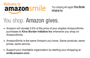 Through this link, people can shop at Amazon and 0.5% of their pruchase will be donated to the Kino Border Initiative